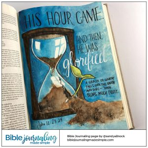 Bible Journaling John 12:23-24 Broken Hourglass